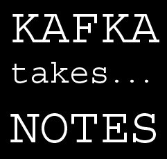 kafka takes notes