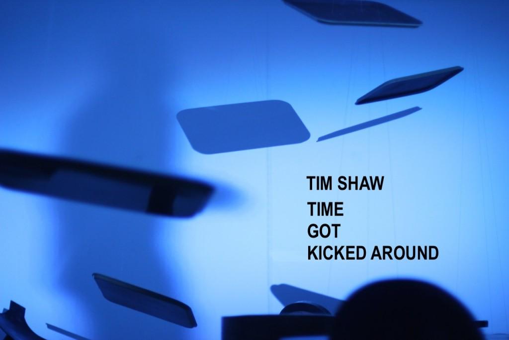 Time Got Kicked Around