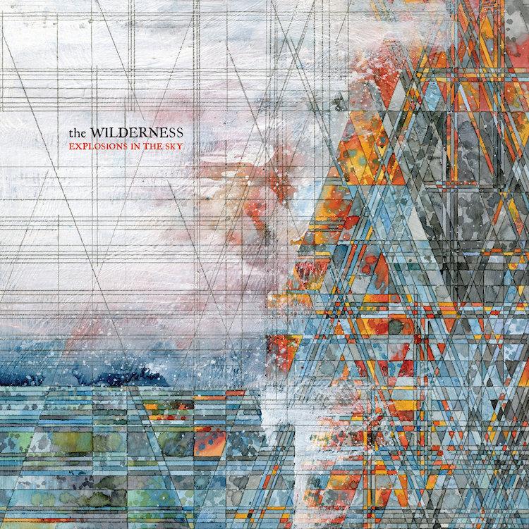 """Ο (επανα)καθορισμος των Explosions In The Sky ηρθε με το """"The Wilderness"""" Savoir Ville"""