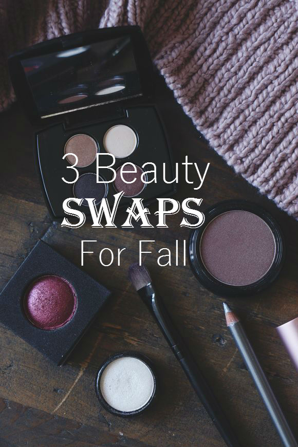 3 Beauty Swaps for Fall