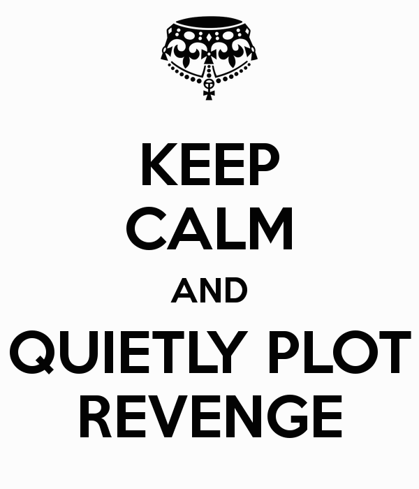 keep-calm-and-quietly-plot-revenge-3