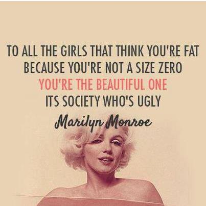 xTo-all-the-girls-that-think-youre-fat-because-youre-not-a-size-zero-youre-the-beautiful-one-its-society-whos-ugly.jpg.pagespeed.ic.rXPdMwkMD-